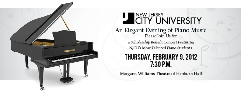 An Elegant Evening of Piano Music  Please Join Us for a Benefit Concert Featuring  NJCU's Most Talen
